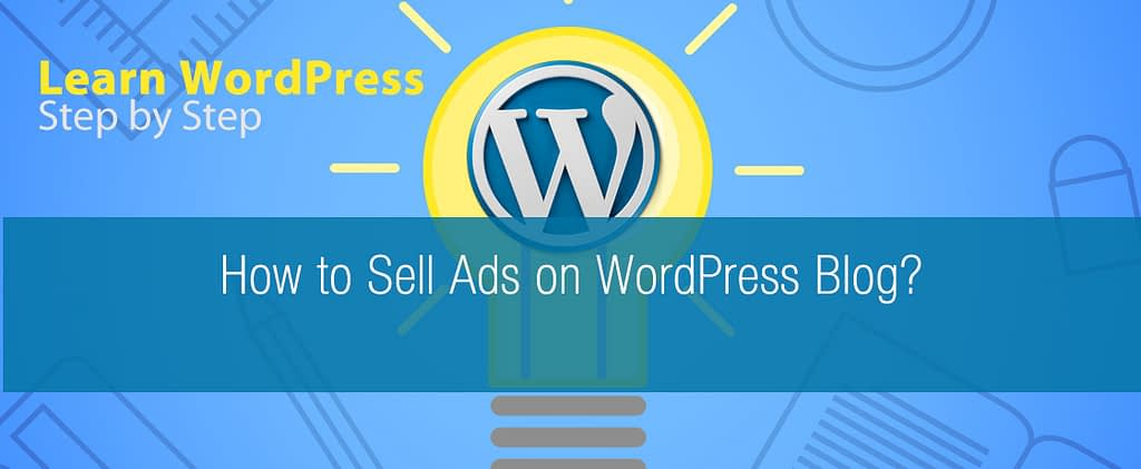 How to Sell Ads on WordPress Blogs