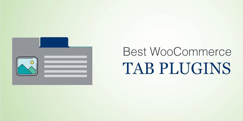 Best WooCommerce Tab Plugins