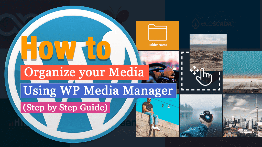 How to organize your media library on WordPress using WP Media Manager? (Step by Step Guide)