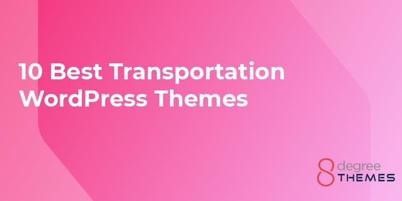 10 Best Transportation WordPress Themes - 2021