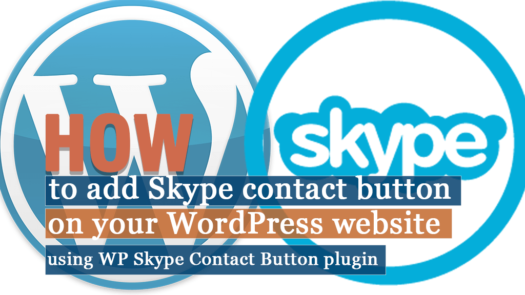 How to add Skype contact button on your WordPress website using WP Skype Contact Button plugin?