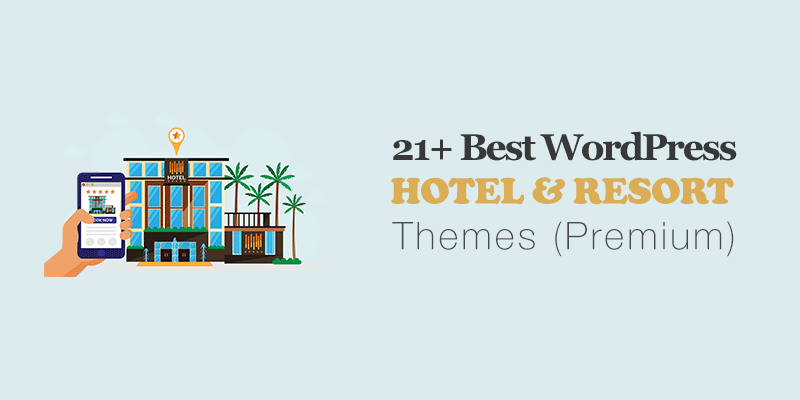 21+ Best WordPress Hotel and Resort Themes 2020