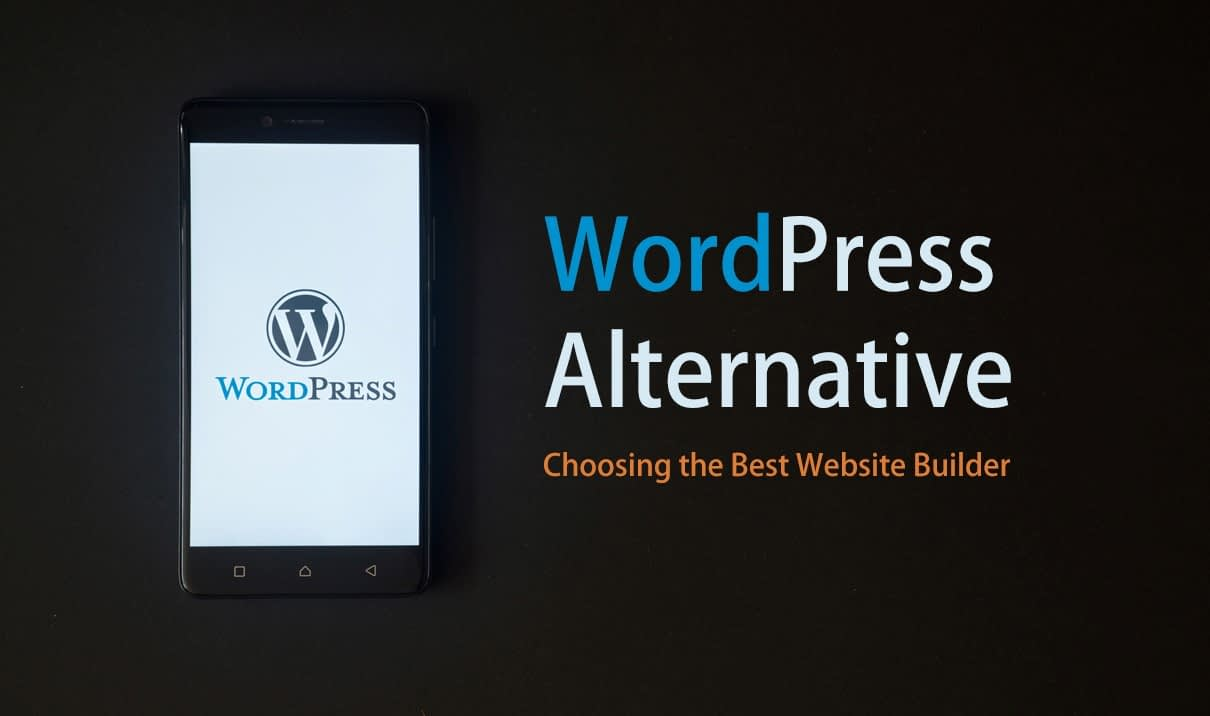 WordPress Alternative - Choosing the Best Website Builder