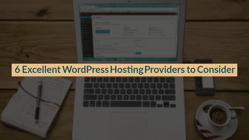 Excellent WordPress Hosting Providers to Consider