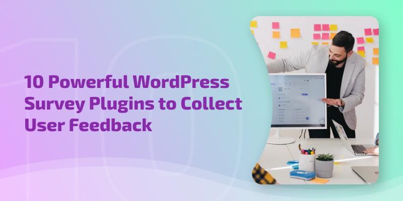 10 Powerful WordPress Survey Plugins to Collect User Feedback