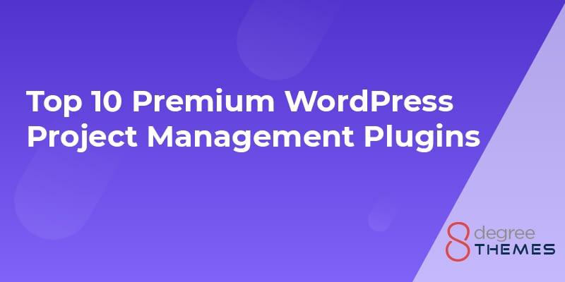 Top 10 Premium WordPress Project Management Plugins