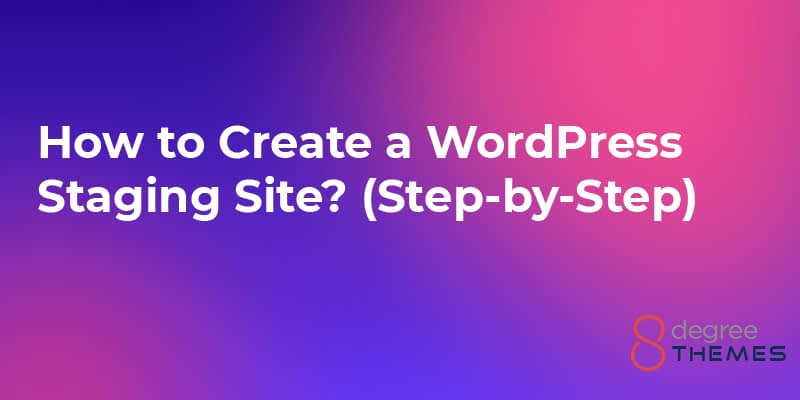 How to Create a WordPress Staging Site
