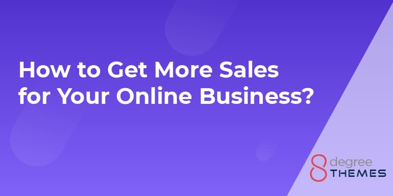 How to Get More Sales for Your Online Business