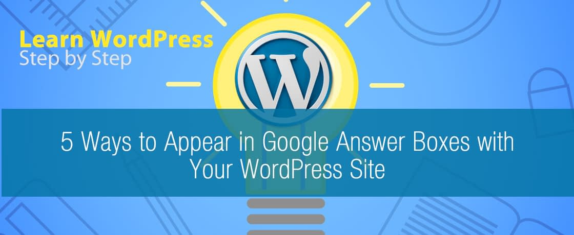 5 Ways to Appear in Google Answer Boxes with Your WordPress Site