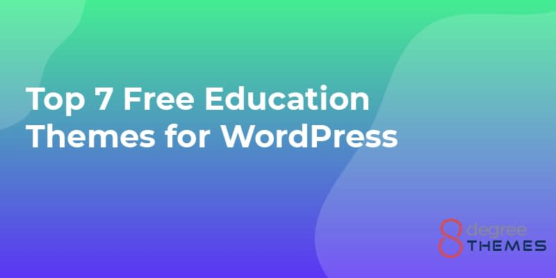 Top 7 Free Education Themes for WordPress