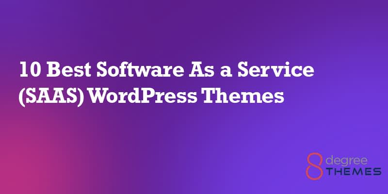 10 Best Software As a Service (SAAS) WordPress Themes