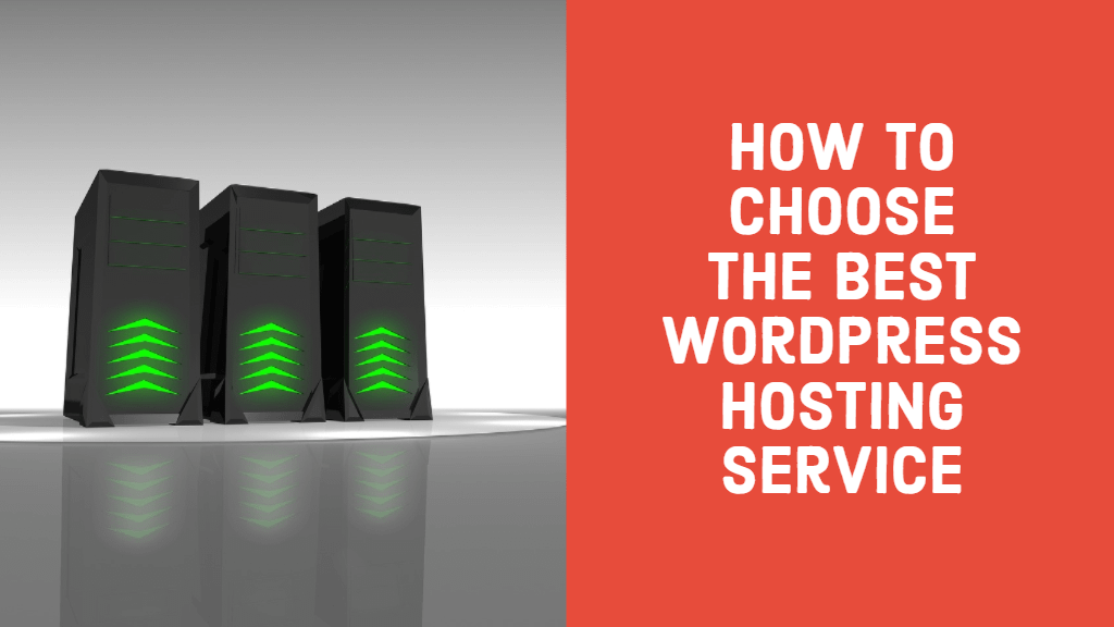How To Choose The Best WordPress Hosting Service