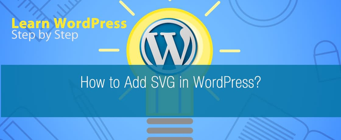 How to Add SVG in WordPress?