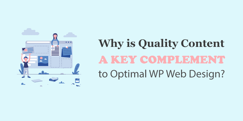 Why is Quality Content a Key Complement to Optimal WP Web Design?
