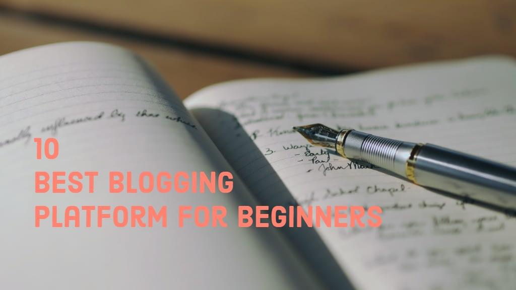 10 Best Blogging Platforms for Beginners