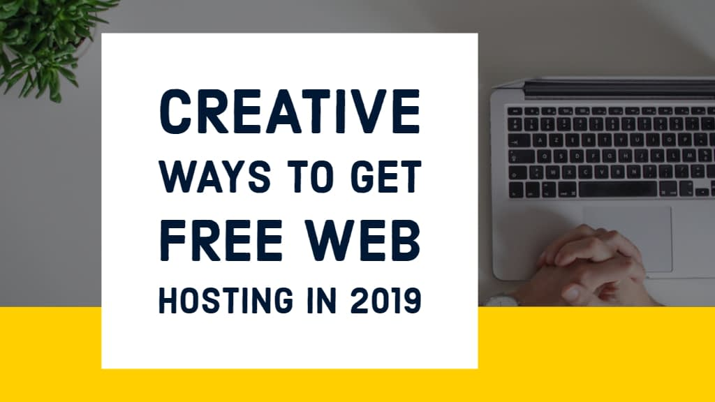 Creative Ways to Get Free Web Hosting in 2021 (Updated)