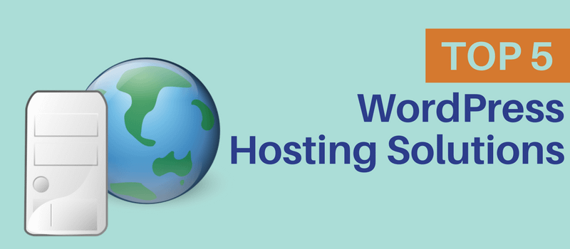 Top 5 WordPress Hosting Solutions: A Comparison