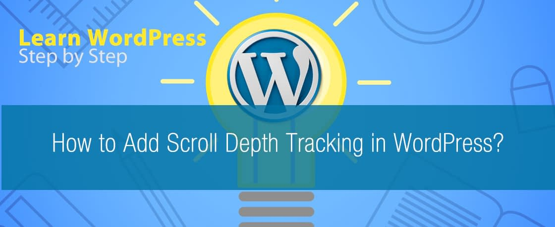 How to Add Scroll Depth Tracking in WordPress?