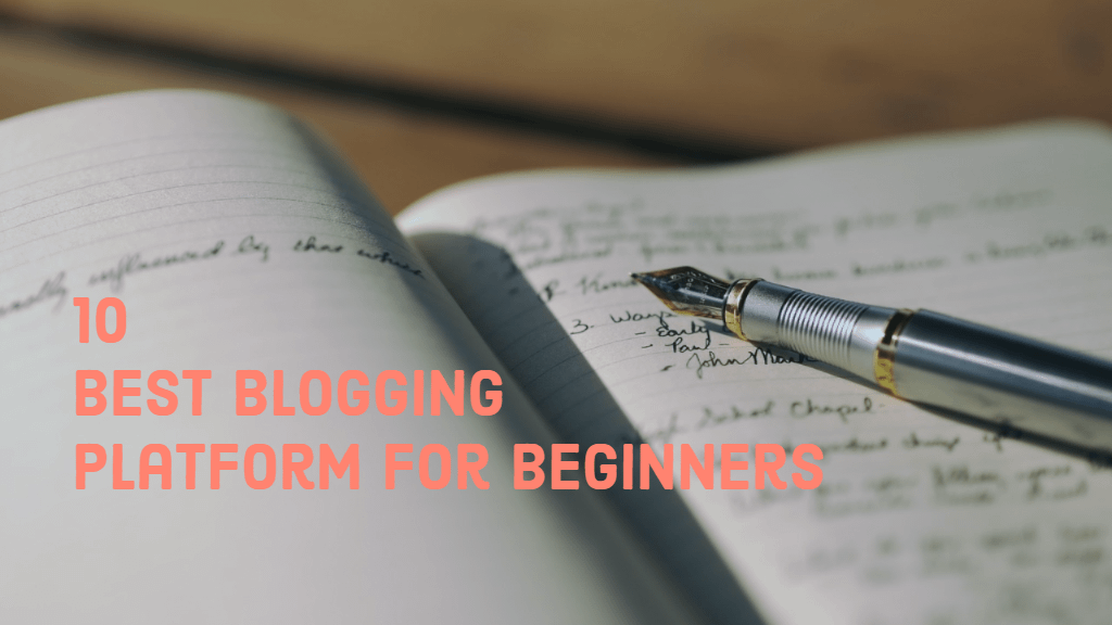 10 Best Blogging Platforms for Beginners
